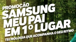 Promoção Samsung meu Pai em 1º Lugar