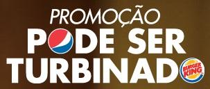 Promoção Pode Ser Turbinado - Pepsi e Burger King