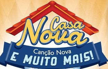 www.casanovacancaonova.com.br, Casa Nova Canção Nova 2013