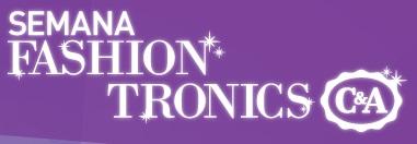 www.cea.com.br/semanafashiontronics, Promoção C&A Semana Fashiontronics