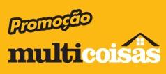 www.multicoisas.com.br/promo, Promoção MultiCoisas