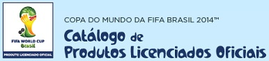 www.catalogodeprodutosoficiais.com.br, Catálogo Produtos Oficiais da Copa do Mundo 2014