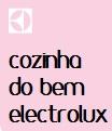 cozinhadobemelectrolux.com.br, Cozinha do Bem Electrolux
