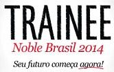 Trainee Noble Brasil 2014