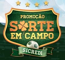 www.sorteemcamposicredi.com.br, Promoção Sorte em Campo Sicredi