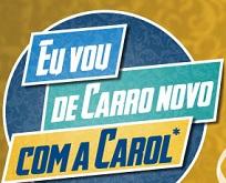 www.oticascarol.com.br/promocao, Promoção Óticas Carol Eu Vou de Carro Novo