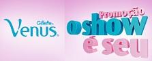 Promoção Gillette Venus, O Show é Seu