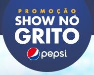 Promoção Show no Grito Pepsi