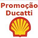 Promoção Ducatti Shell Select