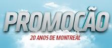 www.montreal20anos.com.br, Promoção Montreal 20 Anos