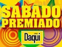 Promoção Sábado Premiado Jornal Daqui