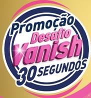 www.vanish.com.br/promocao30segundos, Promoção Desafio Vanish 30 Segundos